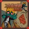 Deadman Rush