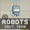 Robots Cant Think free RPG Adventure Game online game