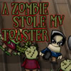 A Zombie Stole My Toaster online game